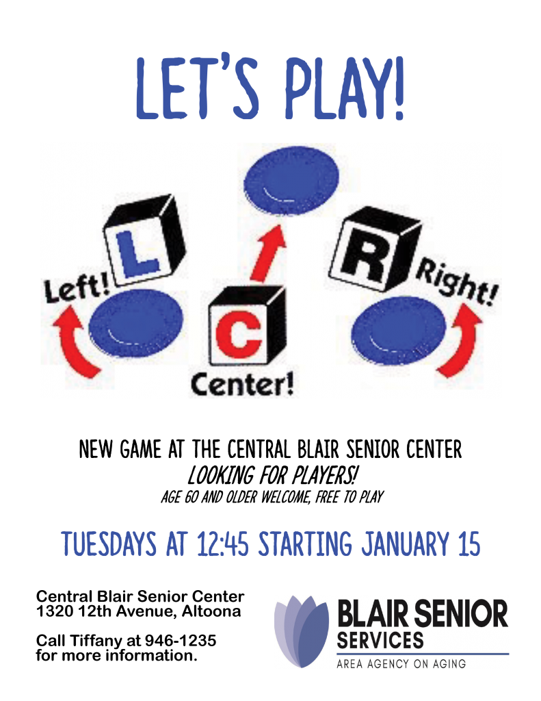 Let's Play LCR (Left, Center, Right) @ Central Blair Senior Center