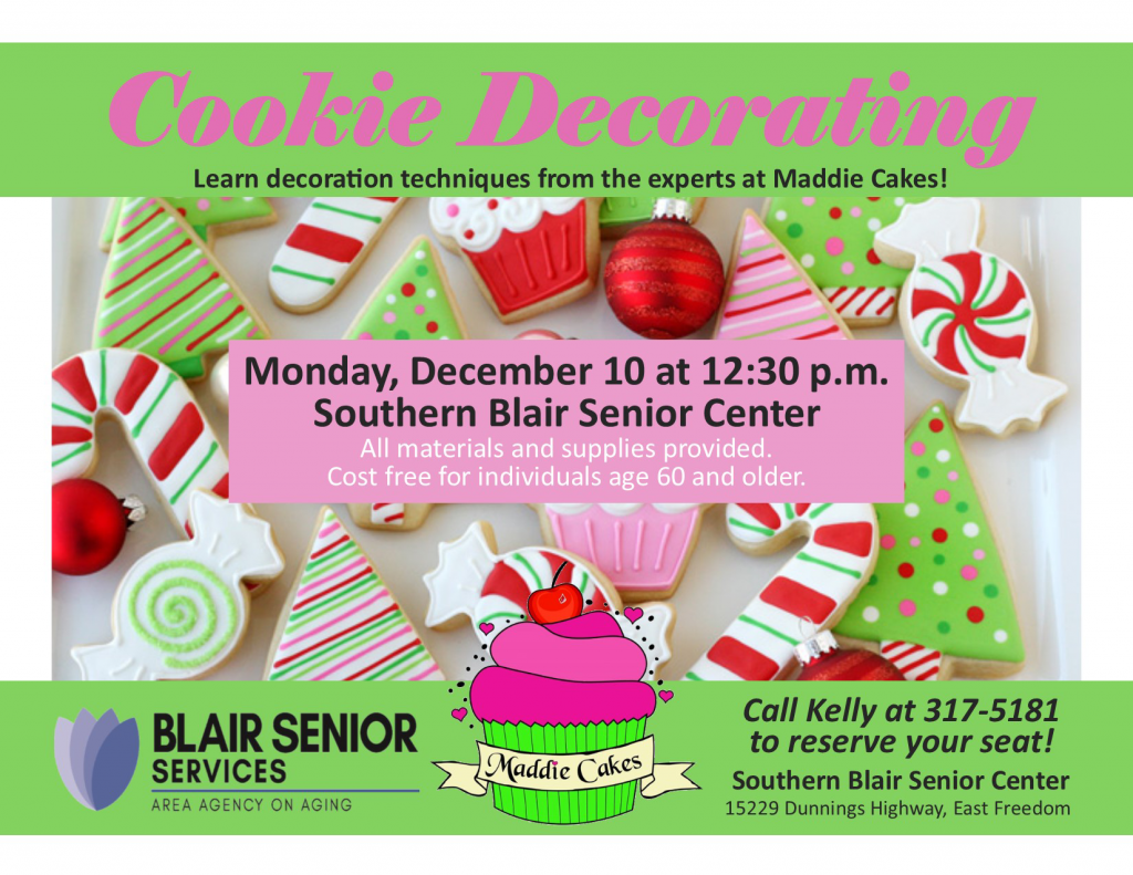 Cookie Decorating with Maddie Cakes @ Southern Blair Senior Center